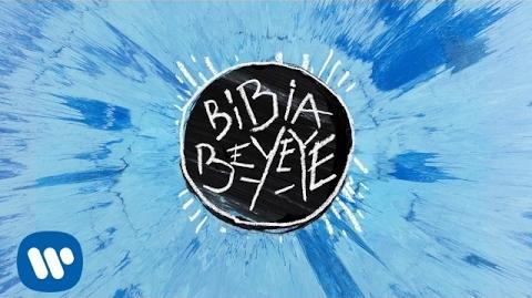 Ed Sheeran - Bibia Be Ye Ye Official Audio