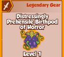 Distressingly Prehensile Birthpod of Horror (Legendary)