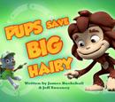 Pups Save Big Hairy