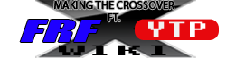 Making the Crossover ft. FRF  X  YTP Wiki