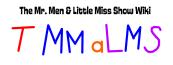 The Mr. Men & Little Miss Show Wiki