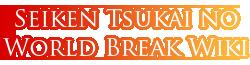 Seiken Tsukai no World Break Wiki